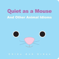 Quiet as a Mouse and Other Animal Idioms book cover
