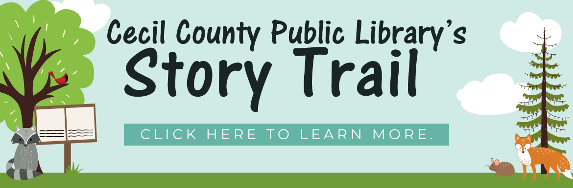 Cecil County Public Library's Story Trail. Click here for more information.