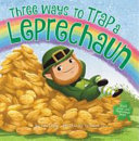 "Image for ""Three Ways to Trap a Leprechaun"""