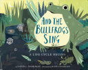 "Image for ""And the Bullfrogs Sing"""
