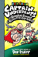 "Image for ""Captain Underpants and the Revolting Revenge of the Radioactive Robo-Boxers: Color Edition (Captain Underpants #10)"""