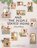 "Image for ""And the People Stayed Home (Family Book, Coronavirus Kids Book, Nature Book)"""